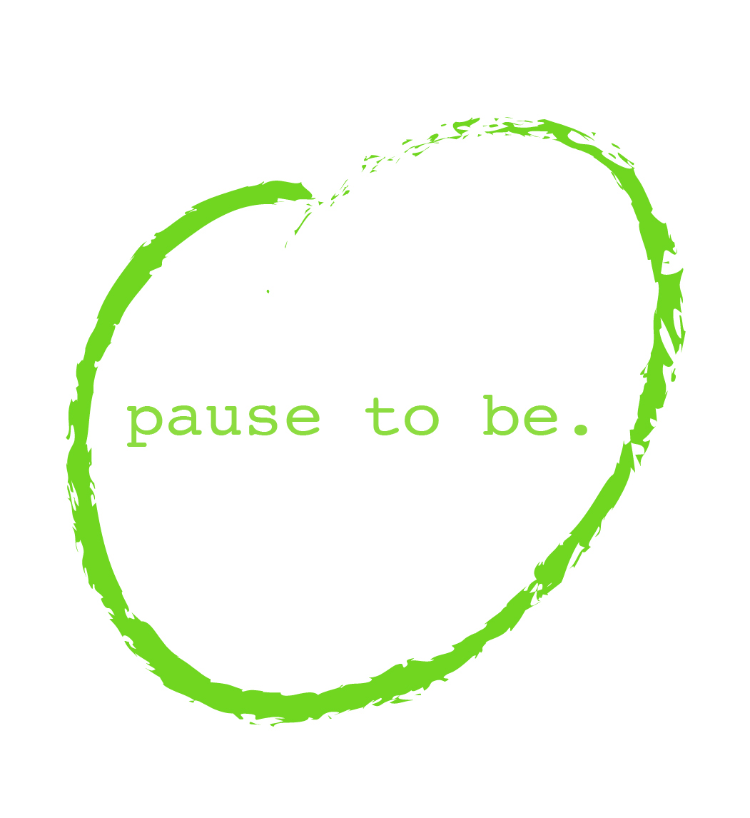Pause to Be.